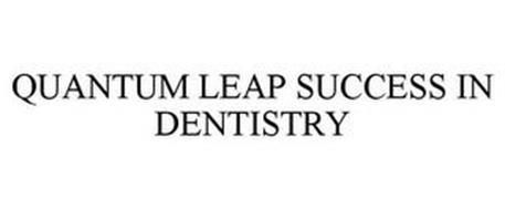 QUANTUM LEAP SUCCESS IN DENTISTRY
