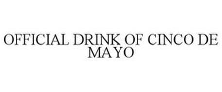 OFFICIAL DRINK OF CINCO DE MAYO