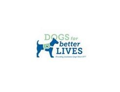 DOGS FOR BETTER LIVES PROVIDING ASSISTANCE DOGS SINCE 1977