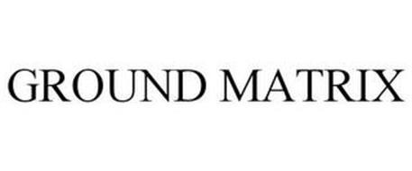 GROUND MATRIX