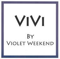 VIVI BY VIOLET WEEKEND