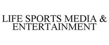 LIFE SPORTS MEDIA & ENTERTAINMENT