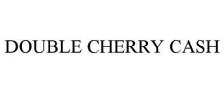 DOUBLE CHERRY CASH