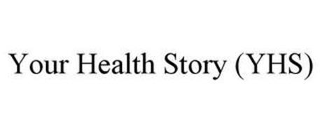 YOUR HEALTH STORY (YHS)