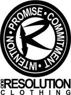 PROMISE COMMITMENT) INTENTION ) R ONE RESOLUTION CLOTHING