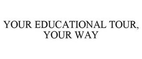 YOUR EDUCATIONAL TOUR, YOUR WAY