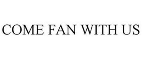 COME FAN WITH US