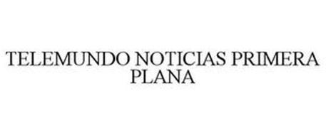 TELEMUNDO NOTICIAS PRIMERA PLANA