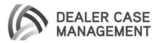 D DEALER CASE MANAGEMENT