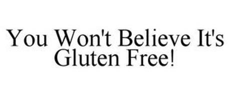 YOU WON'T BELIEVE IT'S GLUTEN FREE!