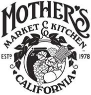 MOTHER'S MARKET & KITCHEN CALIFORNIA ESTD. 1978