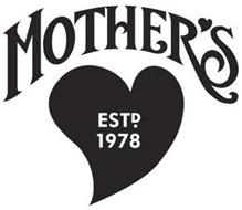 MOTHER'S ESTD. 1978