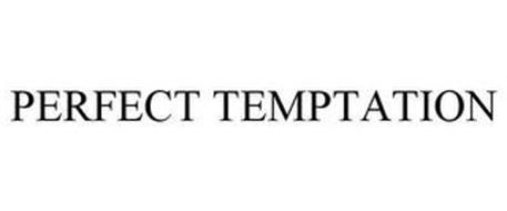 PERFECT TEMPTATION