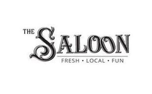 THE SALOON FRESH· LOCAL· FUN