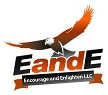 EANDE ENCOURAGE AND ENLIGHTEN LLC