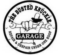 THE BUSTED KNUCKLE GARAGE REPAIR & DESPAIR UNDER ONE ROOF