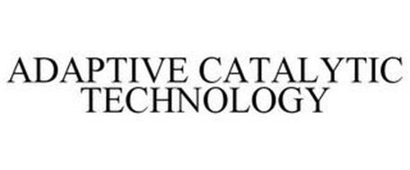 ADAPTIVE CATALYTIC TECHNOLOGY
