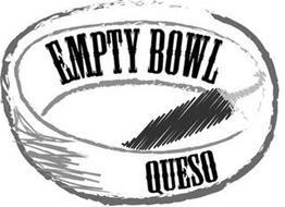 EMPTY BOWL QUESO
