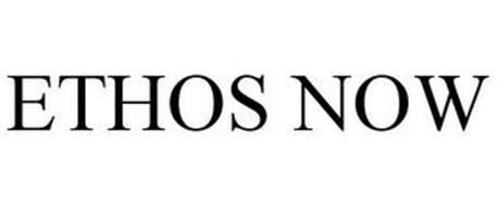 ETHOS NOW