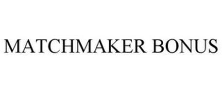 MATCHMAKER BONUS