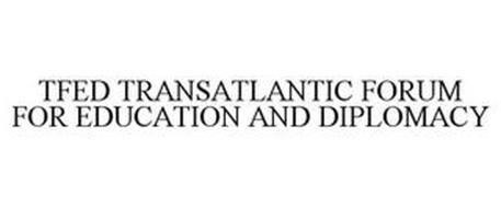TFED TRANSATLANTIC FORUM FOR EDUCATION AND DIPLOMACY