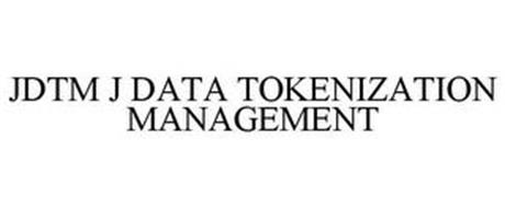 JDTM J DATA TOKENIZATION MANAGEMENT