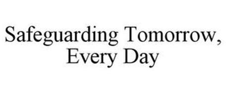 SAFEGUARDING TOMORROW, EVERY DAY