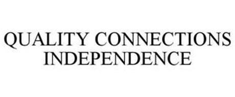 QUALITY CONNECTIONS INDEPENDENCE