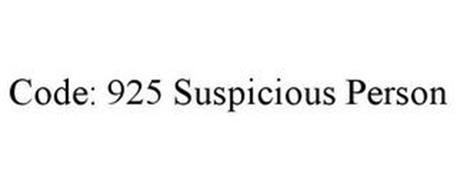 CODE: 925 SUSPICIOUS PERSON