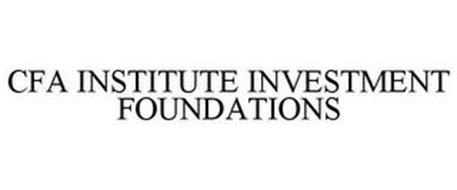 CFA INSTITUTE INVESTMENT FOUNDATIONS