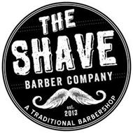 THE SHAVE BARBER COMPANY EST. 2013 A TRADITIONAL BARBERSHOP