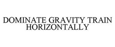 DOMINATE GRAVITY TRAIN HORIZONTALLY