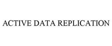 ACTIVE DATA REPLICATION