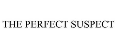 THE PERFECT SUSPECT