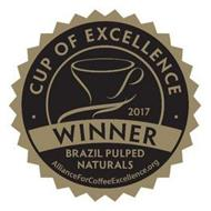 · CUP OF EXCELLENCE · WINNER 2017 BRAZIL PULPLED NATURALS ALLIANCEFORCOFFEEEXCELLENCE.ORG