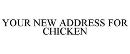 YOUR NEW ADDRESS FOR CHICKEN