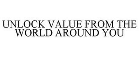 UNLOCK VALUE FROM THE WORLD AROUND YOU