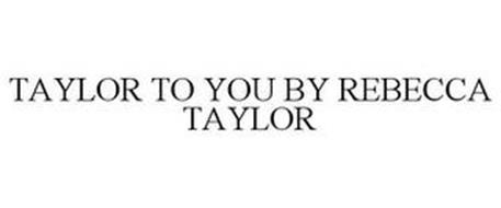 TAYLOR TO YOU BY REBECCA TAYLOR