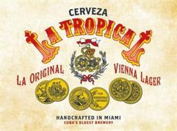 CERVEZA LA TROPICAL LA ORIGINAL VIENNA LAGER HANDCRAFTED IN MIAMI CUBA'S OLDEST BREWERY