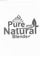 PURE AND NATURAL BLENDS