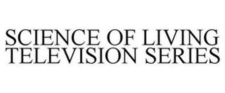 SCIENCE OF LIVING TELEVISION SERIES