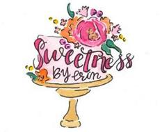 SWEETNESS BY ERIN