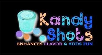 KANDY SHOTS ENHANCES FLAVOR & ADDS FUN