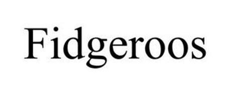 FIDGEROOS