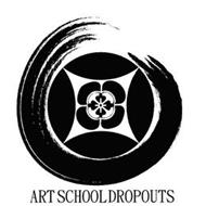 ART SCHOOL DROPOUTS