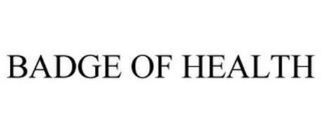 BADGE OF HEALTH