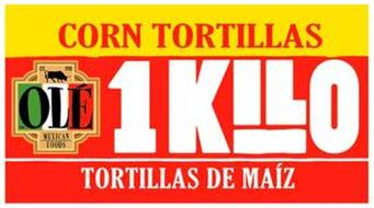 OLÉ MEXICAN FOODS EST. 1988 CORN TORTILLAS 1KILO TORTILLAS DE MAÍZ