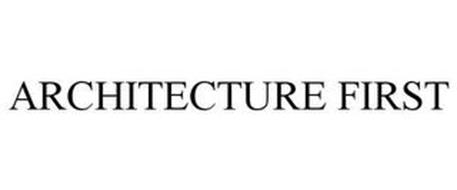 ARCHITECTURE FIRST