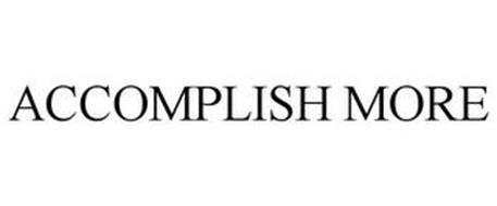ACCOMPLISH MORE