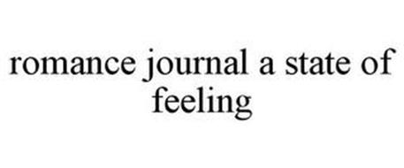 ROMANCE JOURNAL A STATE OF FEELING